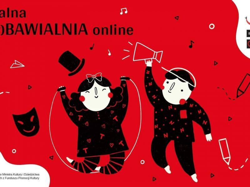 Teatralna (wy)Bawialnia online – co nas czeka w weekend?