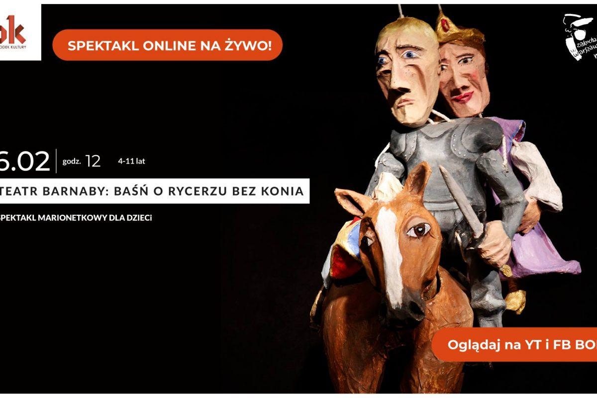 """Teatr Barnaby """"Baśń o rycerzu bez konia"""" – spektakl marionetkowy online"""